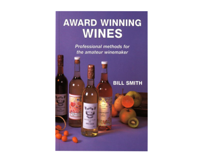 Making Award Winning Wines Book - By Bill Smith