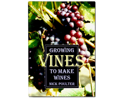 Growing Vines To Make Wines Book - Nick Poulter
